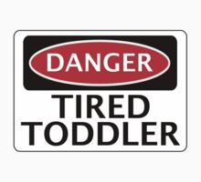 DANGER TIRED TODDLER FAKE FUNNY SAFETY SIGN SIGNAGE One Piece - Short Sleeve