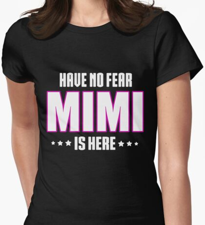MIMI is here Womens Fitted T-Shirt