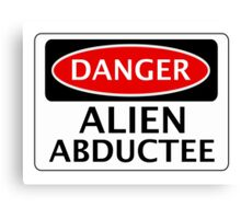DANGER ALIEN ABDUCTEE FAKE FUNNY SAFETY SIGN SIGNAGE Canvas Print