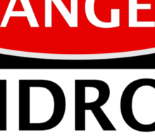 DANGER ANDROID EXPERIMENT FAKE FUNNY SAFETY SIGN SIGNAGE Sticker