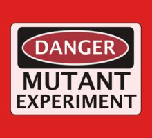DANGER MUTANT EXPERIMENT FAKE FUNNY SAFETY SIGN SIGNAGE by DangerSigns