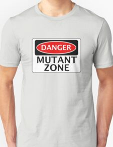 DANGER MUTANT ZONE FAKE FUNNY SAFETY SIGN SIGNAGE Unisex T-Shirt