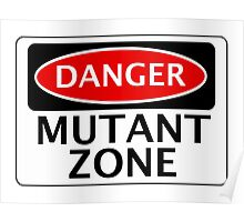 DANGER MUTANT ZONE FAKE FUNNY SAFETY SIGN SIGNAGE Poster