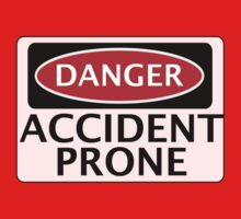 DANGER ACCIDENT PRONE, FAKE FUNNY SAFETY SIGN SIGNAGE by DangerSigns
