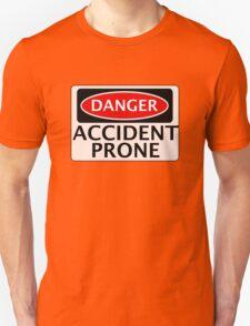 DANGER ACCIDENT PRONE, FAKE FUNNY SAFETY SIGN SIGNAGE Unisex T-Shirt