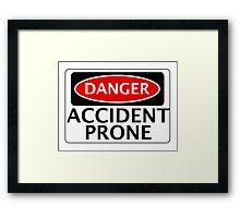 DANGER ACCIDENT PRONE, FAKE FUNNY SAFETY SIGN SIGNAGE Framed Print