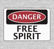 DANGER FREE SPIRIT, FAKE FUNNY SAFETY SIGN SIGNAGE by DangerSigns