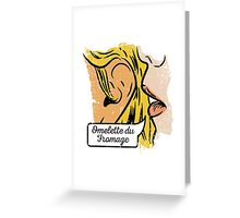 Omelette du fromage Greeting Card