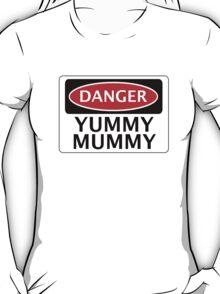 DANGER YUMMY MUMMY FAKE FUNNY SAFETY SIGN SIGNAGE T-Shirt
