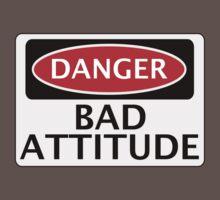 DANGER BAD ATTITUDE, FAKE FUNNY SAFETY SIGN SIGNAGE Kids Clothes