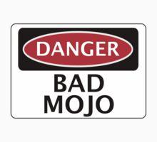 DANGER BAD MOJO, FAKE FUNNY SAFETY SIGN SIGNAGE by DangerSigns