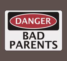 DANGER BAD PARENTS, FAKE FUNNY SAFETY SIGN SIGNAGE Kids Clothes