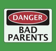 DANGER BAD PARENTS, FAKE FUNNY SAFETY SIGN SIGNAGE Kids Tee