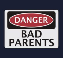 DANGER BAD PARENTS, FAKE FUNNY SAFETY SIGN SIGNAGE One Piece - Long Sleeve