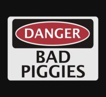 DANGER BAD PIGGIES, FAKE FUNNY SAFETY SIGN SIGNAGE by DangerSigns