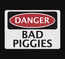DANGER BAD PIGGIES, FAKE FUNNY SAFETY SIGN SIGNAGE One Piece - Short Sleeve