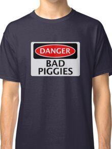 DANGER BAD PIGGIES, FAKE FUNNY SAFETY SIGN SIGNAGE Classic T-Shirt