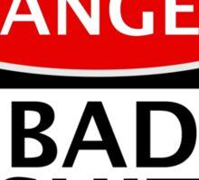 DANGER BAD SHIT, FAKE FUNNY SAFETY SIGN SIGNAGE Sticker