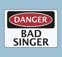 DANGER BAD SINGER, FAKE FUNNY SAFETY SIGN SIGNAGE Kids Clothes