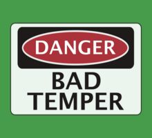 DANGER BAD TEMPER, FAKE FUNNY SAFETY SIGN SIGNAGE Kids Tee