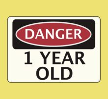 DANGER 1 YEAR OLD, FAKE FUNNY BIRTHDAY SAFETY SIGN Kids Clothes