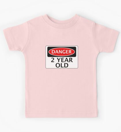 DANGER 2 YEAR OLD, FAKE FUNNY BIRTHDAY SAFETY SIGN Kids Tee
