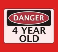 DANGER 4 YEAR OLD, FAKE FUNNY BIRTHDAY SAFETY SIGN Baby Tee