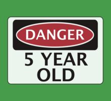 DANGER 5 YEAR OLD, FAKE FUNNY BIRTHDAY SAFETY SIGN Kids Tee