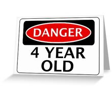 DANGER 4 YEAR OLD, FAKE FUNNY BIRTHDAY SAFETY SIGN Greeting Card