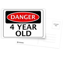 DANGER 4 YEAR OLD, FAKE FUNNY BIRTHDAY SAFETY SIGN Postcards