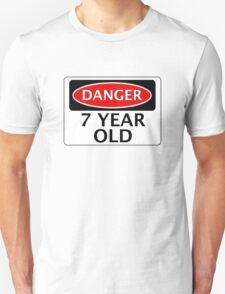 DANGER 7 YEAR OLD, FAKE FUNNY BIRTHDAY SAFETY SIGN T-Shirt