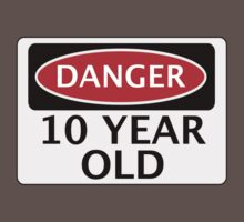 DANGER 10 YEAR OLD, FAKE FUNNY BIRTHDAY SAFETY SIGN One Piece - Short Sleeve