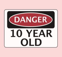 DANGER 10 YEAR OLD, FAKE FUNNY BIRTHDAY SAFETY SIGN Kids Tee