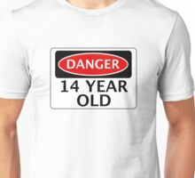 DANGER 14 YEAR OLD, FAKE FUNNY BIRTHDAY SAFETY SIGN Unisex T-Shirt
