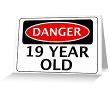 DANGER 19 YEAR OLD, FAKE FUNNY BIRTHDAY SAFETY SIGN Greeting Card