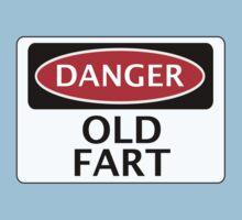 DANGER OLD FART, FAKE FUNNY SAFETY SIGN SIGNAGE by DangerSigns
