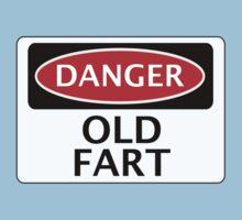 DANGER OLD FART, FAKE FUNNY SAFETY SIGN SIGNAGE by DangerSigns
