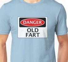 DANGER OLD FART, FAKE FUNNY SAFETY SIGN SIGNAGE Unisex T-Shirt
