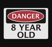 DANGER 8 YEAR OLD, FAKE FUNNY BIRTHDAY SAFETY SIGN Baby Tee