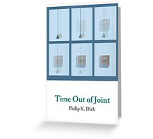 Philip K. Dick - Time Out of Joint Greeting Card