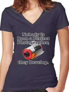 Nobody is Born a Perfect Photographer Women's Fitted V-Neck T-Shirt