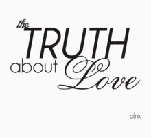 The Truth About Love by LifeDesigned