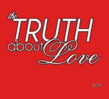 The Truth About Love - White by LifeDesigned