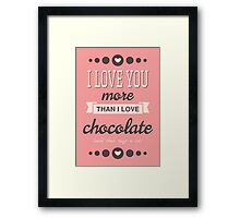More Than Chocolate Framed Print