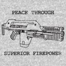 Peace Through Superior Firepower (Movie Style) by TGIGreeny