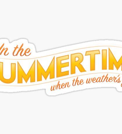 In the Summertime Sticker