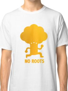 NO ROOTS Classic T-Shirt