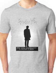 Into every regeneration a Doctor is born Unisex T-Shirt