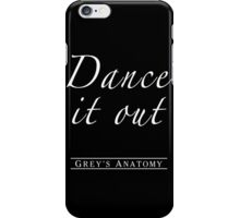 Dance it out iPhone Case/Skin