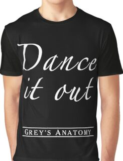 Dance it out Graphic T-Shirt